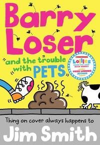 Barry Loser and the trouble with pets av Jim Smith (Heftet)