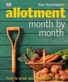 Allotment Month by Month av Alan Buckingham (Innbundet)