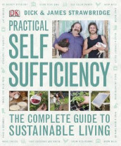 Practical Self Sufficiency av Dick Strawbridge og James Strawbridge (Innbundet)
