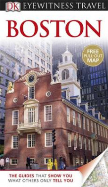 DK Eyewitness Travel Guide: Boston av Patricia Harris, David Lyon og Tom Bross (Heftet)