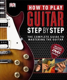 How to Play Guitar Step by Step av DK (Innbundet)