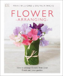 Flower Arranging av Mark Welford og Stephen Wicks (Innbundet)