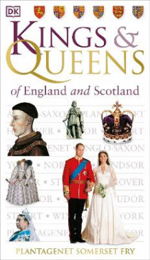 Kings And Queens Of England And Scotland av Plantagenet Somerset Fry (Heftet)
