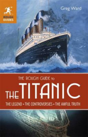 The Rough Guide to the Titanic av Greg Ward (Heftet)