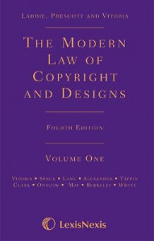 Laddie, Prescott and Vitoria: The Modern Law of Copyright and Designs av Mary Vitoria, Adrian Speck, Lindsay Lane, Daniel Alexander, Michael Tappin, Fiona Clark, Robert Onslow, Charlotte May, Iona Berkeley og James Whyte (Innbundet)