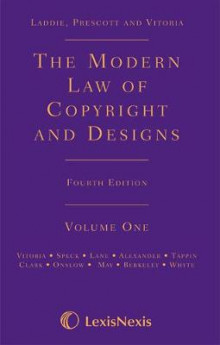 The Laddie, Prescott and Vitoria: The Modern Law of Copyright and Designs av Mary Vitoria, Adrian Speck, Lindsey Lane, Daniel Alexander, Michael Tappin, Fiona Clark, Robert Onslow, Charlotte May, Iona Berkeley og James Whyte (Innbundet)