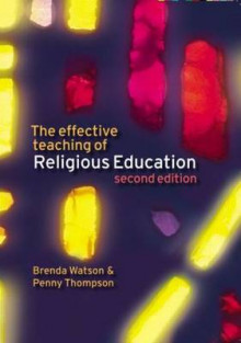 The Effective Teaching of Religious Education av Brenda Watson og Penny Thompson (Heftet)