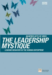 The Leadership Mystique av Manfred F. R. Kets de Vries (Heftet)