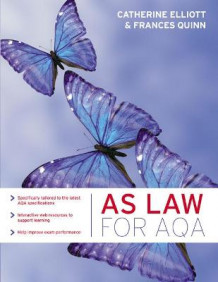 AS Law for AQA av Catherine Elliott og Frances Quinn (Heftet)
