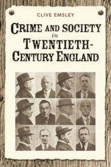 Crime and Society in Twentieth Century England av Clive Emsley (Heftet)