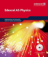 Omslag - Edexcel A Level Science: AS Physics Implementation and Assessment Guide for Teachers and Technicians 2008