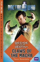 Decide Your Destiny: Claws of the Macra av Trevor Baxendale (Heftet)