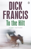 To the Hilt av Dick Francis (Heftet)