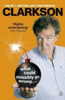 What Could Possibly Go Wrong. . . av Jeremy Clarkson (Heftet)