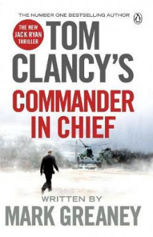 Tom Clancy's Commander-in-chief av Mark Greaney (Heftet)
