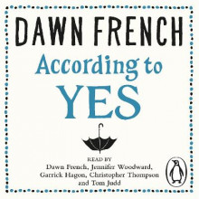 According to Yes av Dawn French (Lydbok-CD)