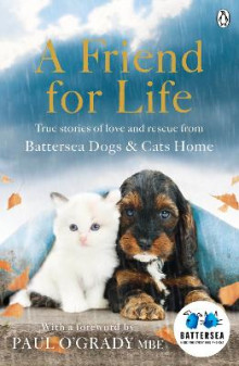 A Friend for Life av Battersea Dogs & Cats Home (Heftet)