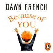 Because of You av Dawn French (Lydbok-CD)