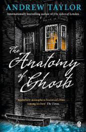 The Anatomy of Ghosts av Andrew Taylor (Heftet)