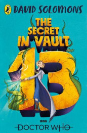 Doctor Who: The Secret in Vault 13 av David Solomons (Heftet)