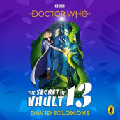 Doctor Who: The Secret in Vault 13 av David Solomons (Lydbok-CD)