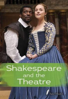 Shakespeare and the Theatre av Jane Shuter (Heftet)