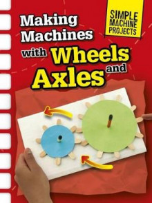 Making Machines with Wheels and Axles av Chris Oxlade (Heftet)