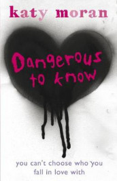 Dangerous to Know av Katy Moran (Heftet)