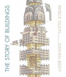 The Story of Buildings: from the Pyramids to the Sydney Opera House and Beyond av Patrick Dillon (Innbundet)