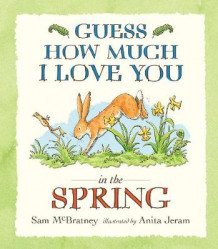Guess How Much I Love You in the Spring av Sam McBratney (Heftet)