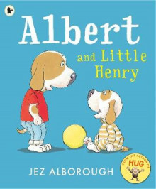Albert and Little Henry av Jez Alborough (Heftet)