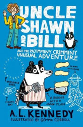 Uncle Shawn and Bill and the Pajimminy-Crimminy Unusual Adventure av A. L. Kennedy (Innbundet)