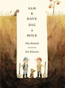 Sam and Dave Dig a Hole av Mac Barnett (Heftet)