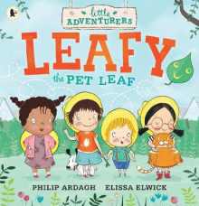 The Little Adventurers: Leafy the Pet Leaf av Philip Ardagh (Heftet)