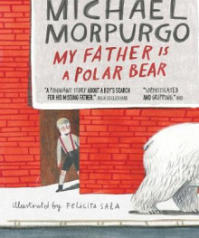My Father is a Polar Bear av Michael Morpurgo (Heftet)