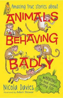 Animals Behaving Badly av Nicola Davies (Heftet)