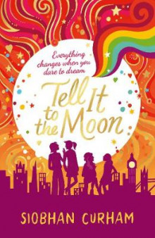 Tell It to the Moon av Siobhan Curham (Heftet)