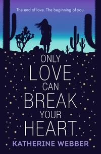 Only Love Can Break Your Heart av Katherine Webber (Heftet)