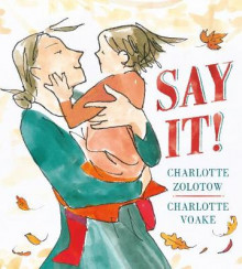 Say it! av Charlotte Zolotow (Heftet)