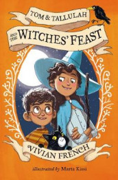 Tom & Tallulah and the Witches' Feast av Vivian French (Heftet)