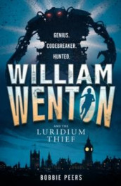 William Wenton and the Luridium thief av Bobbie Peers (Heftet)