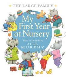 The Large Family: My First Year at Nursery av Jill Murphy (Innbundet)