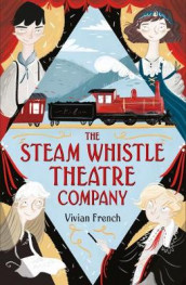 The Steam Whistle Theatre Company av Vivian French (Heftet)