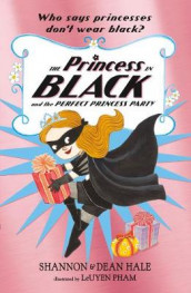 The Princess in Black and the Perfect Princess Party av Dean Hale og Shannon Hale (Heftet)