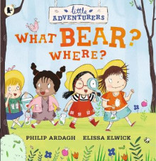 Little Adventurers: What Bear? Where? av Philip Ardagh (Heftet)
