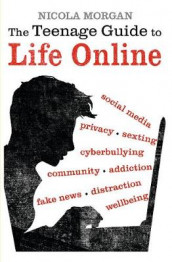 The Teenage Guide to Life Online av Nicola Morgan (Heftet)