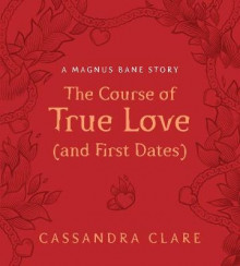 The Course of True Love (and First Dates) av Cassandra Clare (Innbundet)