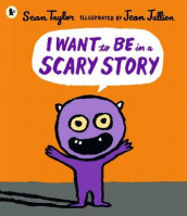 I Want to Be in a Scary Story av Sean Taylor (Heftet)