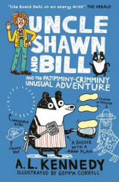 Uncle Shawn and Bill and the Pajimminy-Crimminy Unusual Adventure av A. L. Kennedy (Heftet)