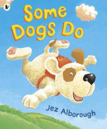 Some Dogs Do av Jez Alborough (Heftet)